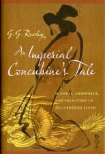 An Imperial Concubine′s Tale – Scandal, Shipwreck,  and Salvation in Seventeenth–Century Japan