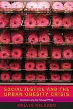 Social Justice and the Urban Obesity Crisis – Implications for Social Work