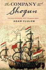 The Company and the Shogun – The Dutch Encounter with Tokugawa Japan