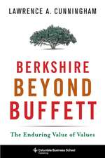 Berkshire Beyond Buffett – The Enduring Value of Values