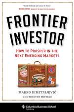 Frontier Investor – How to Prosper in the Next Emerging Markets