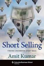 Short Selling – Finding Uncommon Short Ideas