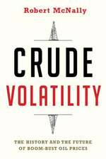 Crude Volatility – The History and the Future of Boom–Bust Oil Prices