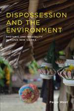 Dispossession and the Environment – Rhetoric and Inequality in Papua New Guinea