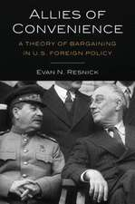 Allies of Convenience – A Theory of Bargaining in U.S. Foreign Policy