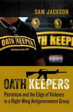 Oath Keepers – Patriotism and the Edge of Violence in a Right–Wing Antigovernment Group
