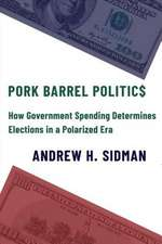 Pork Barrel Politics – How Government Spending Determines Elections in a Polarized Era
