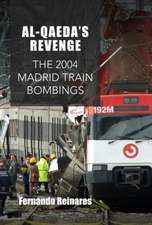 Al–Qaeda`s Revenge – The 2004 Madrid Train Bombings