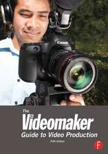 The Videomaker Guide to Video Production:  The Essential Guide to Shooting Video with HDSLRs and Digital Cameras