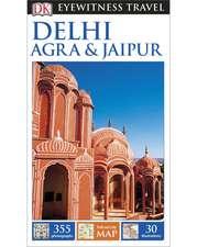 DK Eyewitness Travel Guide Delhi, Agra and Jaipur