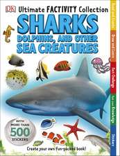 Sharks, Dolphins and Other Sea Creatures Ultimate Factivity Collection: de la 5 ani