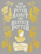The Tale of Peter Rabbit and Beatrix Potter Anniversary Edition