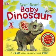 Roar! Roar! Baby Dinosaur: The Best Noisy Dinosaur Book Ever!