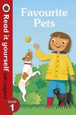 Favourite Pets - Read It Yourself with Ladybird Level 1