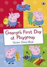 Peppa Pig: George's First Day at Playgroup: Sticker Book