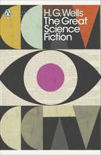The Great Science Fiction: The Time Machine, The Island of Doctor Moreau, The Invisible Man, The War of the Worlds, Short Stories