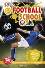 Football School: Discover Fantastic Football Skills!