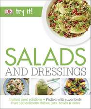 Salads and Dressings: Over 100 Delicious Dishes, Jars, Bowls & Sides