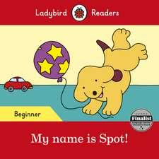 My name is Spot! - Ladybird Readers Beginner Level