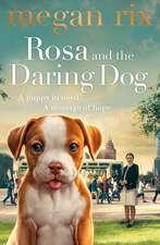 Rosa and the Daring Dog