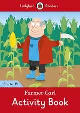 Farmer Carl Activity Book - Ladybird Readers Starter Level 15