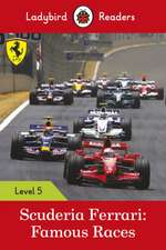 Scuderia Ferrari: Famous Races - Ladybird Readers Level 5