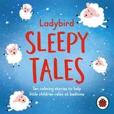 Ladybird Sleepy Tales: Ten calming stories to help little children relax at bedtime