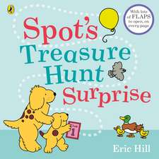 Spot's Treasure Hunt Surprise: with lots of flaps to open, on every page