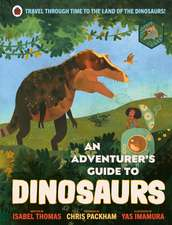 An Adventurer's Guide to Dinosaurs