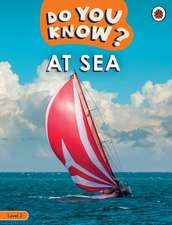 Do You Know? Level 2 - At Sea