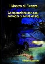 Il Mostro di Firenze. Comparazione con casi analoghi di serial killing