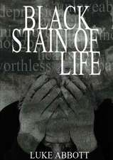 Black Stain of Life