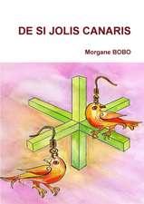 de Si Jolis Canaris