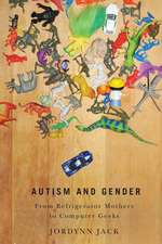 Autism and Gender: From Refrigerator Mothers to Computer Geeks