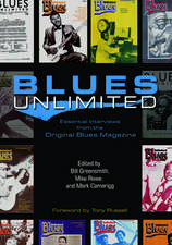 Blues Unlimited: Essential Interviews from the Original Blues Magazine