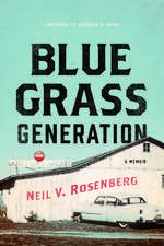 Bluegrass Generation: A Memoir