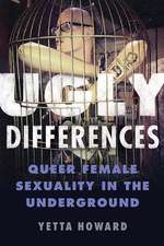 Ugly Differences: Queer Female Sexuality in the Underground