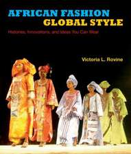African Fashion, Global Style:  Histories, Innovations, and Ideas You Can Wear