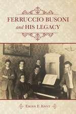 Ferruccio Busoni and His Legacy