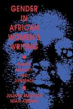 Gender in African Womenas Writing:  Identity, Sexuality, and Difference