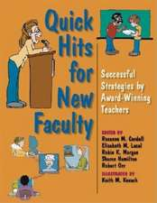 Quick Hits for New Faculty:  Successful Strategies by Award-Winning Teachers