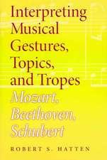 Interpreting Musical Gestures, Topics, and Tropes:  Mozart, Beethoven, Schubert