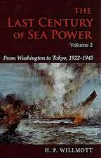 The Last Century of Sea Power, Volume 2:  From Washington to Tokyo, 1922-1945