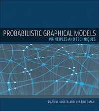 Probabilistic Graphical Models – Principles and Techniques