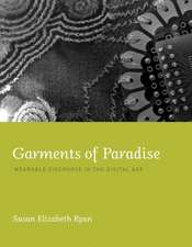 Garments of Paradise – Wearable Discourse in the Digital Age
