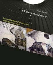 The Experience Machine – Stan VanDerBeek`s Movie–Drome and Expanded Cinema
