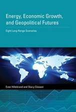 Energy, Economic Growth, and Geopolitical Future – Eight Long–Range Scenarios