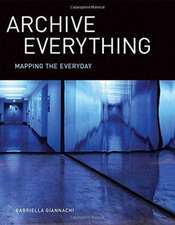Archive Everything – Mapping the Everyday