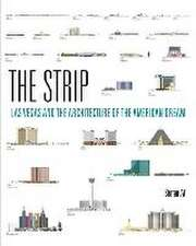 The Strip – Las Vegas and the Architecture of the American Dream