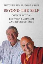 Beyond the Self – Conversations Between Buddhism and Neuroscience